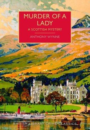 Murder of a Lady by Anthony Wynne