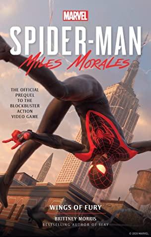 Spider-Man: Miles Morales - Wings of Fury by Brittney Morris