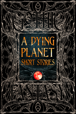 A Dying Planet Short Stories by Flame Tree Studio
