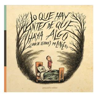 Lo que hay antes de que haya algo, uno de terror by Liniers