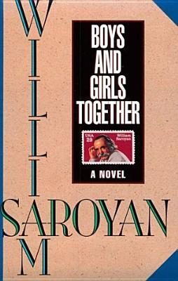 Boys and Girls Together by William Saroyan
