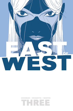 East of West, Vol. 3: There Is No Us by Rus Wooton, Nick Dragotta, Frank Martin, Jonathan Hickman