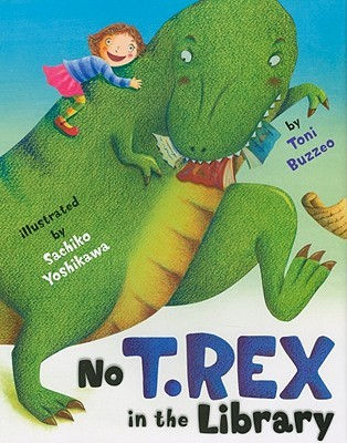 No T. Rex in the Library by Sachiko Yoshikawa, Toni Buzzeo