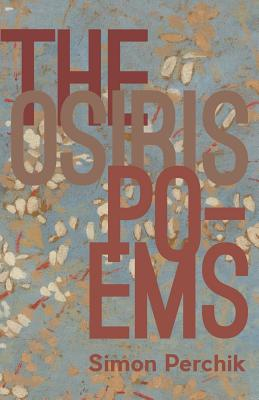 The Osiris Poems by Simon Perchik