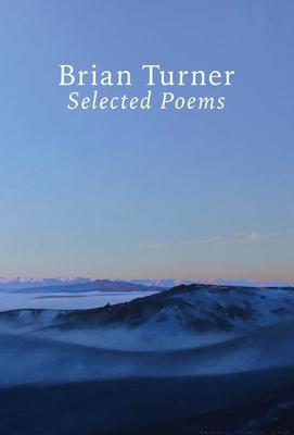 Selected Poems by Brian Turner