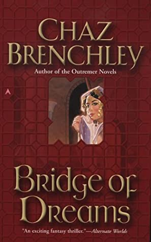 Bridge of Dreams by Chaz Brenchley