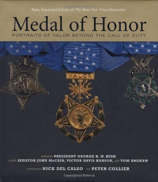 Medal of Honor: Portraits of Valor Beyond the Call of Duty by Peter Collier, Nick Del Calzo