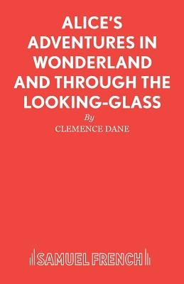 Alice's Adventures in Wonderland and Through the Looking-Glass by Clemence Dane