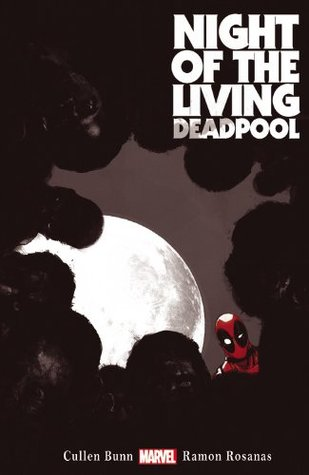 Night of the Living Deadpool by Ramon Rosanas, Cullen Bunn