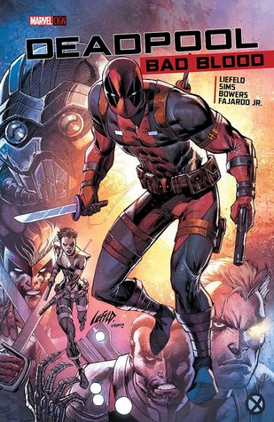 Deadpool: Bad Blood by Chad Bowers, Rob Liefeld, Chris Sims