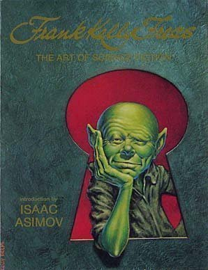 Frank Kelly Freas: The Art of Science Fiction by Frank Kelly Freas