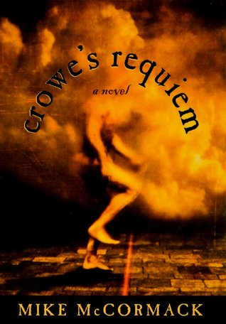 Crowe's Requiem: A Novel by Mike McCormack