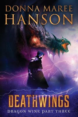 Deathwings: Dragon Wine Part Three by Donna Maree Hanson