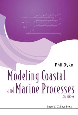 Modelling Coastal and Marine Processes (2nd Edition) by Phil Dyke