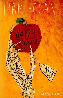 Happy Ending NOT Guaranteed by Liam Hogan