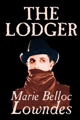 The Lodger by Marie Belloc Lowndes, Fiction, Mystery & Detective by Marie Belloc Lowndes