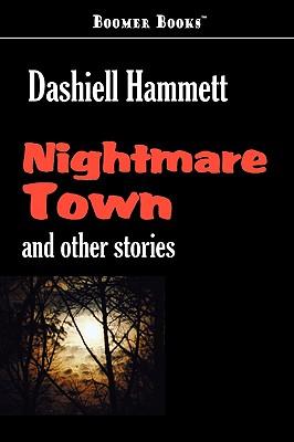 Nightmare Town by Dashiel Hammett