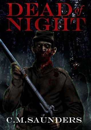 Dead of Night by C.M. Saunders, Greg Chapman