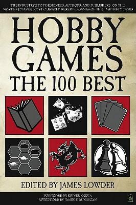 Hobby Games: The 100 Best by Bill Bodden, James Lowder