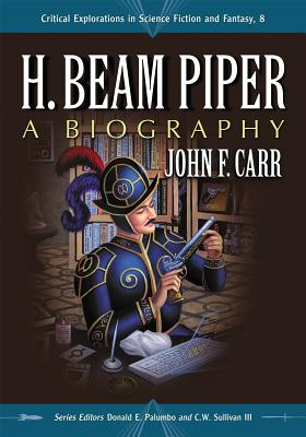 H. Beam Piper: A Biography by John F. Carr