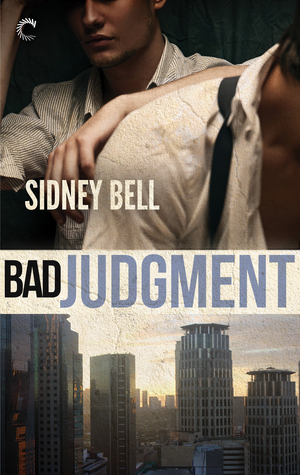 Bad Judgment by Sidney Bell