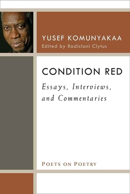 Condition Red: Essays, Interviews, and Commentaries by Yusef Komunyakaa