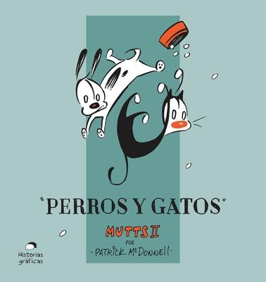 Perros Y Gatos, Volume 2 by Patrick McDonnell