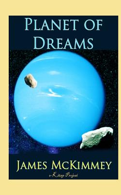 Planet of Dreams by James McKimmey