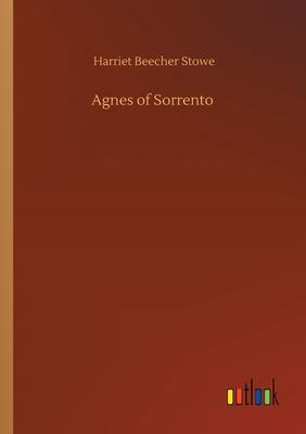 Agnes of Sorrento by Harriet Beecher Stowe