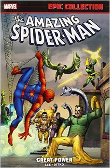 Amazing Spider-Man Epic Collection Vol. 1: Great Power by Steve Ditko, Stan Lee, Jack Kirby