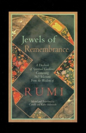 Jewels of Remembrance: A Daybook of Spiritual Guidance Containing 365 Selections From the Wisdom of Rumi by Camille Helminski, Rumi