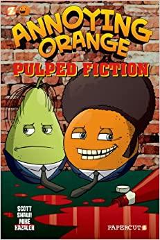 Annoying Orange #3: Pulped Fiction by Mike Kazaleh, Scott Shaw!