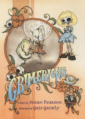 Grimericks by Gris Grimly, Susan Pearson