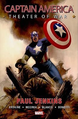 Captain America: Theater of War by John McCrae, Paul Jenkins, Gary Erskine, Fernando Blanco