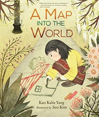 A Map Into the World by Kao Kalia Yang, Seo Kim