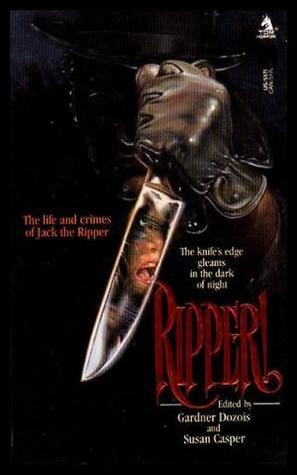 Ripper! by Susan Casper, Gardner Dozois
