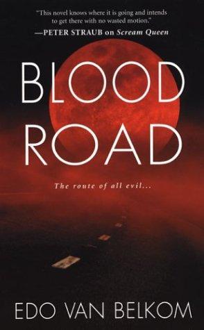 Blood Road by Edo Van Belkom
