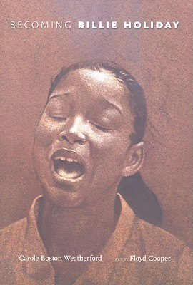 Becoming Billie Holiday by Floyd Cooper, Carole Boston Weatherford