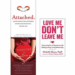 3 Books Collection Set: Attached, Insecure In Love, Love Me Don't Leave Me by Michelle Skeen, Rachel S.F. Heller, Amir Levine, Leslie Becker-Phelps