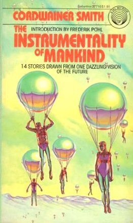 The Instrumentality of Mankind by Cordwainer Smith