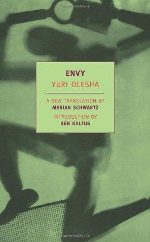 Envy by Ken Kalfus, Marian Schwartz, Yury Olesha, Natan Altman