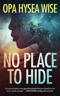 No Place to Hide by Opa Hysea Wise