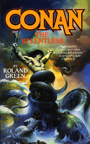 Conan the Relentless by Roland J. Green
