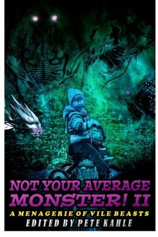 Not Your Average Monster, Vol. 2: A Menagerie of Vile Beasts by Pete Kahle, Richard Farren Barber, John F.D. Taff