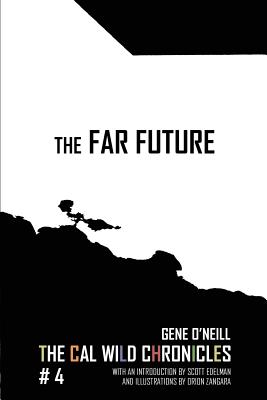 The Far Future: The Cal Wild Chronicles #4 by