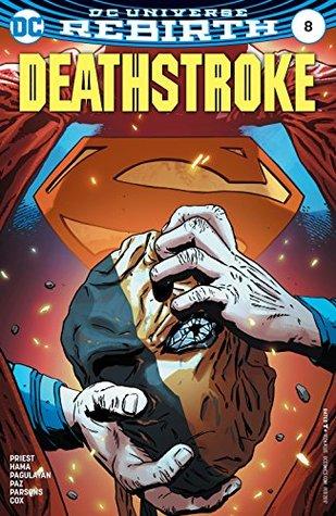 Deathstroke #8 by Christopher J. Priest, Jeromy Cox, Carlo Pagulayan, Jason Paz, Romulo Fajardo Jr., ACO