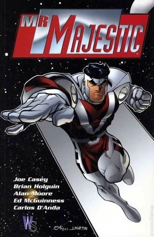 Mr. Majestic by Carlos D'Anda, Alan Moore, Joe Casey, Ed McGuinness, Brian Holguin