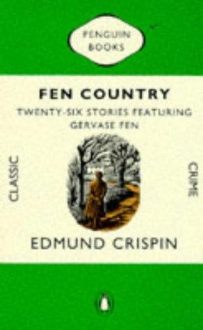 Fen Country:Twenty-Six Stories Featuring Gervase Fen by Edmund Crispin