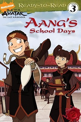 Aang's School Days by Michael Teitelbaum, Patrick Spaziante