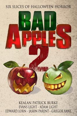 Bad Apples 2: Six Slices of Halloween Horror by Evans Light, Edward Lorn, Adam Light